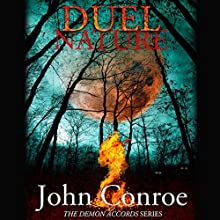 Duel Nature: The Demon Accords, Book 4 (       UNABRIDGED) by John Conroe Narrated by James Patrick Cronin