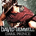 Dark Prince Audiobook by David Gemmell Narrated by To Be Announced