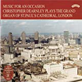 Music for An Occasion - The Grand Organ of St. Paul's Cathedral, London Christopher Dearnley