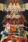 L'Apocalypse de Jean : Lumières et clefs