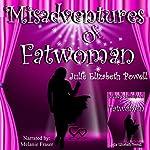 Misadventures of Fatwoman | Julie Elizabeth Powell