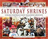 img - for Saturday Shrines: Best of College Football's Most Hallowed Grounds book / textbook / text book