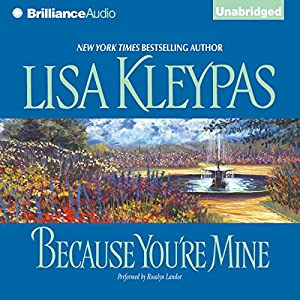 Because You're Mine: Capitol Theatre Series, Book 2 | [Lisa Kleypas]