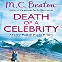 Death of a Celebrity: Hamish Macbeth, Book 17 Audiobook by M. C. Beaton Narrated by David Monteath
