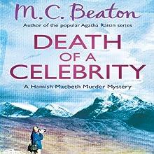 Death of a Celebrity: Hamish Macbeth, Book 17 (       UNABRIDGED) by M. C. Beaton Narrated by David Monteath