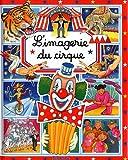 echange, troc Emilie Beaumont, Stéphanie Redoulès - L'imagerie du cirque