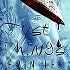 Just Things: Diary of a Serial Killer, Book 1 Hörbuch von Erin Lee Gesprochen von: Michael Goldsmith