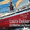 Ein Mädchen, ein Traum: Solo um die Welt Hörbuch von Laura Dekker Gesprochen von: Nina Pietschmann