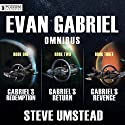 The Evan Gabriel Omnibus: Books 1-3 Audiobook by Steve Umstead Narrated by Ray Chase