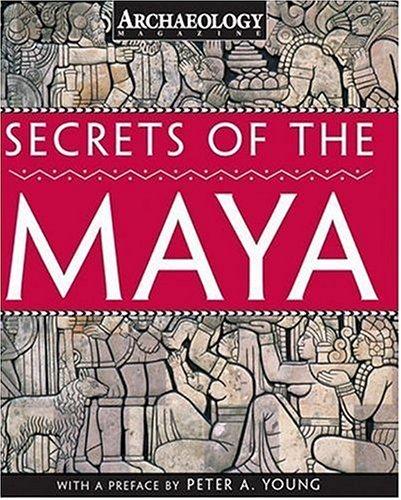 Secrets of the Maya, Archaeology Magazine