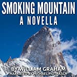 Smoking Mountain: A Novella | William Graham