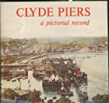 img - for Clyde Piers: A Pictorial Record book / textbook / text book