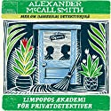 Limpopos akademi för privatdetektiver [The Limpopo Academy of Private Detection] (       UNABRIDGED) by Alexander McCall Smith Narrated by Katarina Ewerlöf