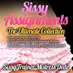 Sissy Assignments:The Ultimate Collection: Over 150 Sissy Assignments! (Sissy Boy Feminization Training) |  Mistress Dede
