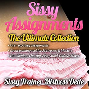Sissy Assignments:The Ultimate Collection Audiobook
