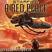 A Red Peace: The Starfire Trilogy, Book 1   Spencer Ellsworth