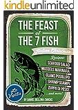 The Feast of The 7 Fish  / Italian Fish & Seafood Cooking: Italian Christmas Cookbook