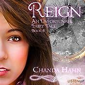 Reign: An Unfortunate Fairy Tale, Book 4 | Chanda Hahn