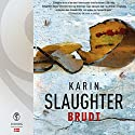 Brudt (Will Trent & Sara Linton) Audiobook by Karin Slaughter Narrated by Louise Herbert