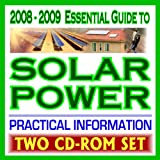 2008-2009 Essential Guide to Solar Energy, Photovoltaics, Solar Cells, Roof Panels, Heating & Lighting - 2 CD-ROM Set - 1422014711