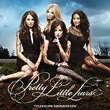 Pretty Little Liars - Television Soundtrack