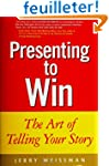 Presenting to Win: The Art of Telling...