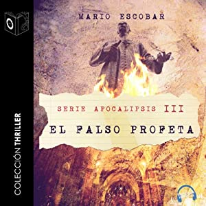 Apocalipsis III - El falso profeta [Apocalypse III - The False Prophet] Audiobook