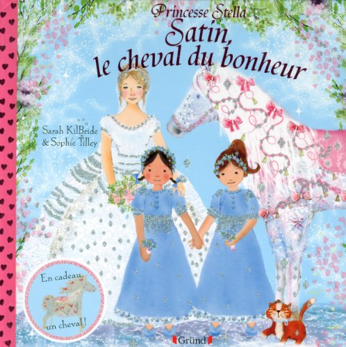 Satin le cheval du bonheur kilbride sarah editions grund princesse stella book ebay - Princesse cheval ...