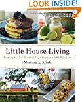 Little House Living: The Make-Your-Ow...