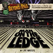 Man On The Ledge: Tales From Beyond The Pale  by Joe Maggio Narrated by Larry Fessenden