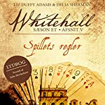 Spillets regler (Whitehall 5) | Liz Duffy Adams,Delia Sherman