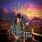 To Have and to Hold: A Cactus Creek Novel | Leigh Greenwood