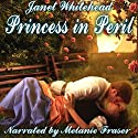 Princess in Peril: A Casanova Romance Audiobook by Janet Whitehead Narrated by Melanie Fraser