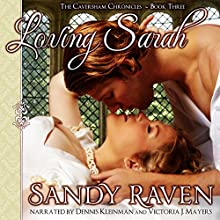 Loving Sarah: The Caversham Chronicles, Book 3 (       UNABRIDGED) by Sandy Raven Narrated by Dennis Kleinman, Victoria J. Mayers