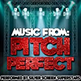 Music from Pitch Perfect [Explicit]