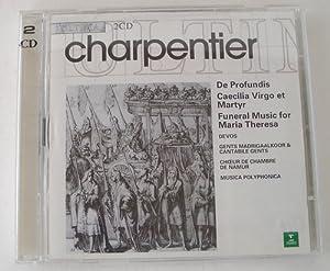 Charpentier: De Profundis / Caecilia Virgo et Martyr / Funeral Music For Maria Theresa