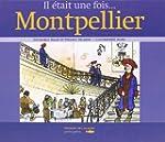 Il �tait une fois... Montpellier
