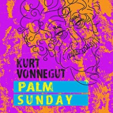 Palm Sunday Audiobook by Kurt Vonnegut Narrated by Tom Stechschulte