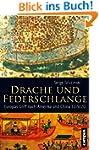 Drache und Federschlange: Europas Gri...