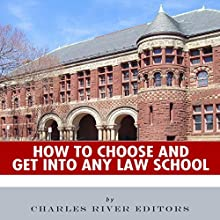 How to Choose and Get into Any Law School (       UNABRIDGED) by Charles River Editors Narrated by Sallie Downing