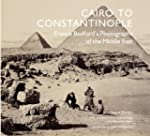 Cairo to Constantinople: Francis Bedf...