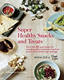 Super Healthy Snacks and Treats - More than 60 easy recipes for energizing, delicious snacks free from gluten, dairy, sugar and eggs