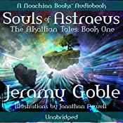 Souls of Astraeus: Akallian Tales, Book 1 | [Jeramy Goble]
