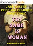 Thy Name is Woman: Jane Austen Pride...