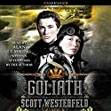 Goliath Audiobook by Scott Westerfeld Narrated by Alan Cumming