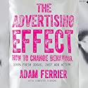 The Advertising Effect (       UNABRIDGED) by Adam Ferrier, Jennifer Fleming Narrated by Nigel Carrington