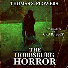 The Hobbsburg Horror Audiobook by Thomas S. Flowers Narrated by Craig Beck