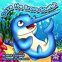 Children's Book : Dave The Brave Sawfish. A Beautiful Illustrated Picture Book For Kids, Bedtime Story For Kids, Early Reader Book, Teaches Values. Happy Children's Book Collection, Book 4. by Nirit Littaney ebook deal