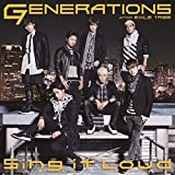 GENERATIONS from EXILE TRIBE「Sing it Loud」