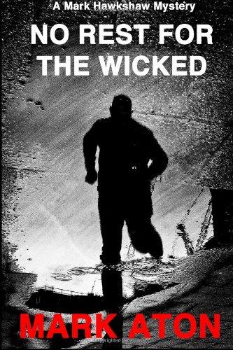 No Rest For The Wicked: A Mark Hawkshaw Mystery: 2 (Mark Hawkshaw Mysteries)